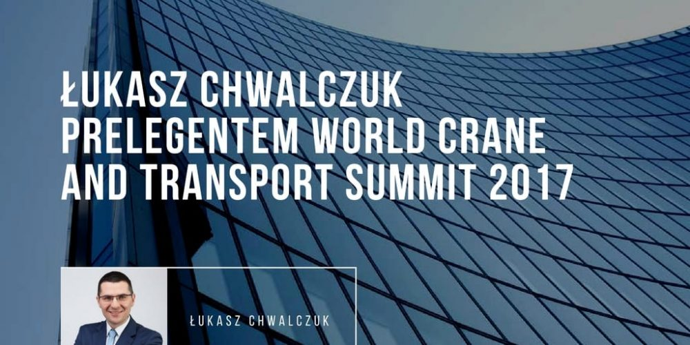 Łukasz Chwalczuk prelegentem World Crane and Transport Summit