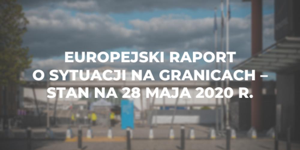 Europejski raport o sytuacji na granicach z dnia 28 maja 2020 r.