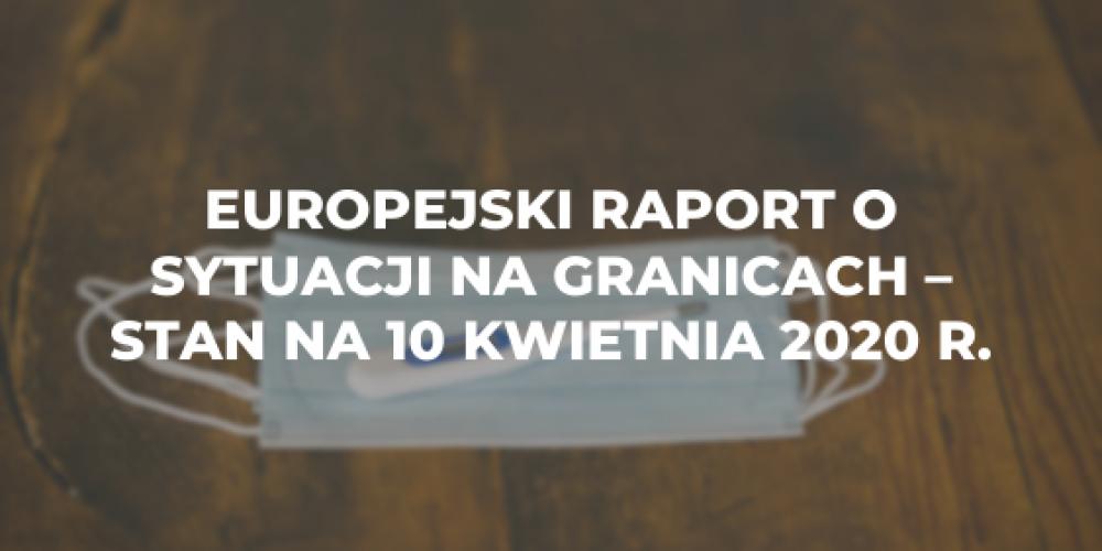 Europejski raport o sytuacji na granicach – stan na 10 kwietnia 2020 r.