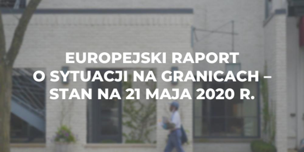Europejski raport o sytuacji na granicach – stan na 21 maja 2020 r.