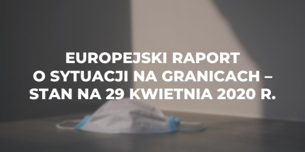 Europejski raport o sytuacji na granicach – stan na 29 kwietnia 2020 r.