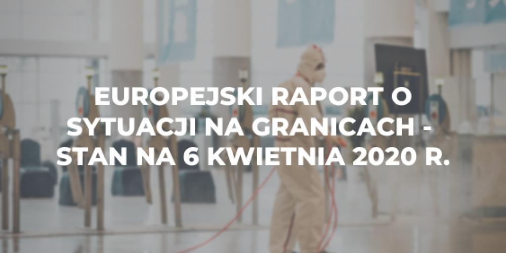 Europejski raport o sytuacji na granicach – stan na 6 kwietnia 2020 r.