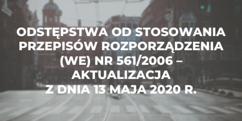 Odstępstwa od stosowania przepisów rozporządzenia (WE) nr 561/2006 – aktualizacja z dnia 13 maja 2020 r.