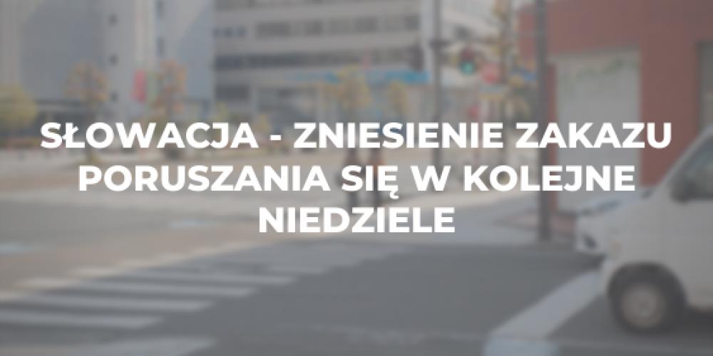 Słowacja – zniesienie zakazu poruszania się w kolejne niedziele
