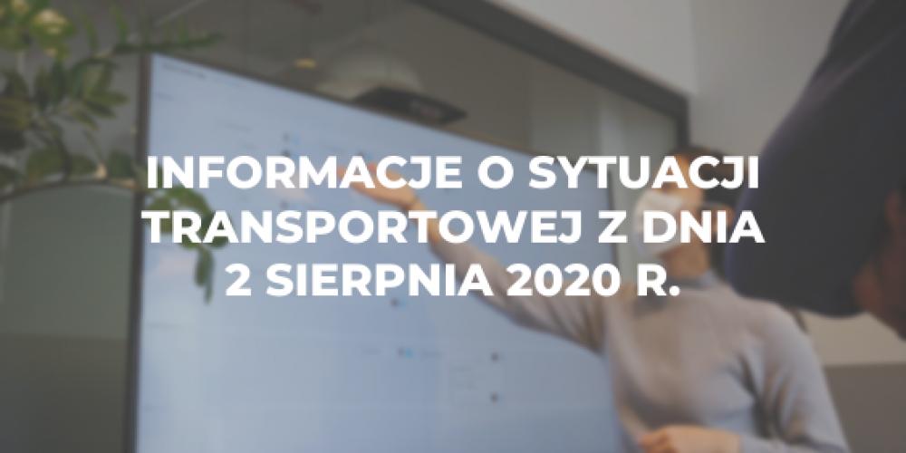 Informacje o sytuacji transportowej z dnia 2 sierpnia 2020 r.