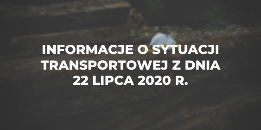 Informacje o sytuacji transportowej z dnia 22 lipca 2020 r.