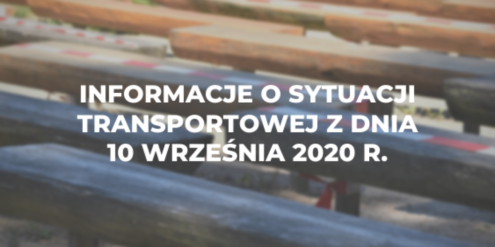 Informacje o sytuacji transportowej z dnia 10 września 2020 r.