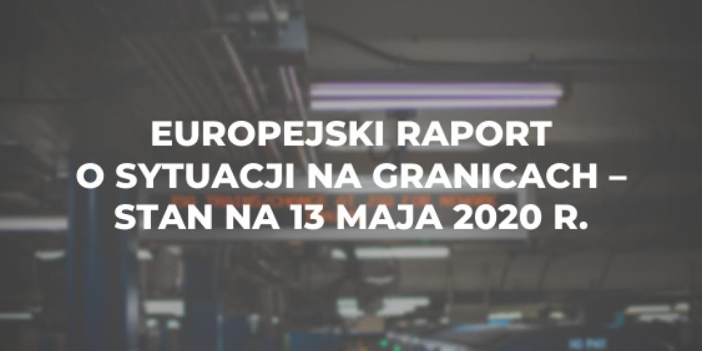 Europejski raport o sytuacji na granicach – stan na 13 maja 2020 r.