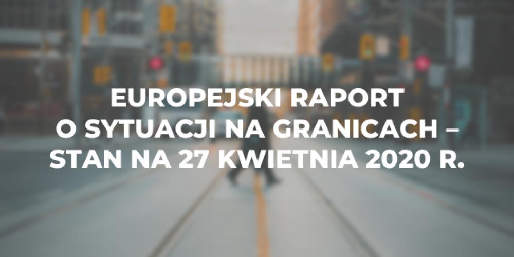 Europejski raport o sytuacji na granicach – stan na 27 kwietnia 2020 r.