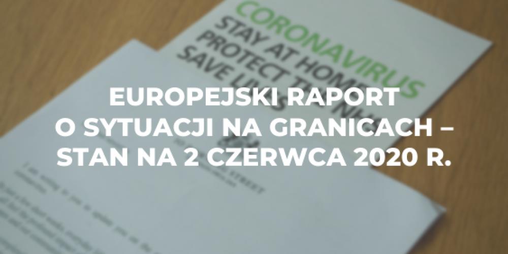 Europejski raport o sytuacji na granicach z dnia 2 czerwca 2020 r.