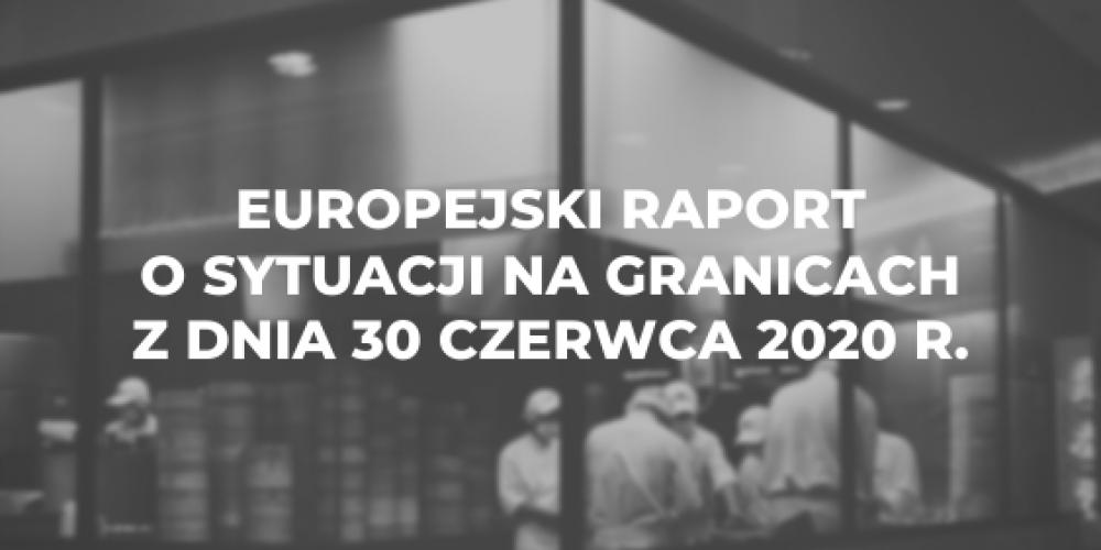 Europejski raport o sytuacji na granicach z dnia 30 czerwca 2020 r.