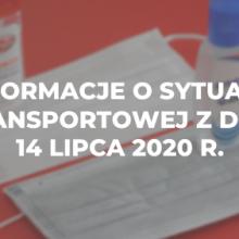 Informacje o sytuacji transportowej z dnia 14 lipca 2020 r.