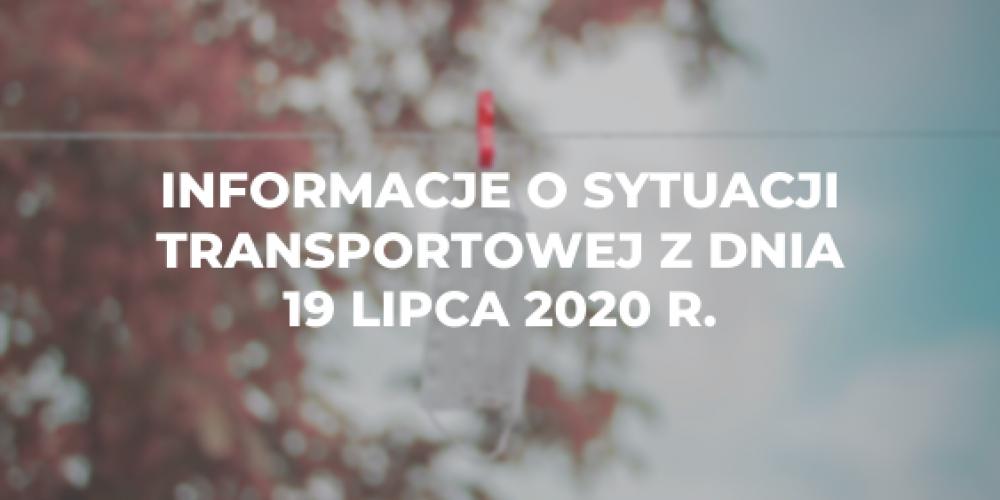Informacje o sytuacji transportowej z dnia 19 lipca 2020 r.