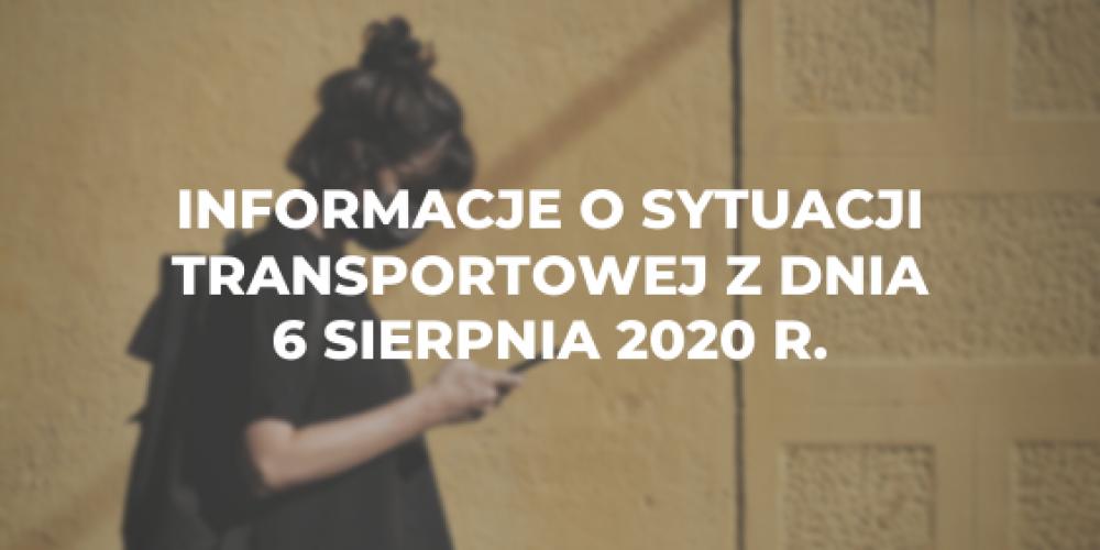 Informacje o sytuacji transportowej z dnia 6 sierpnia 2020 r.