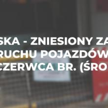 Polska – zniesiony zakaz ruchu pojazdów 10 czerwca br. (środa)