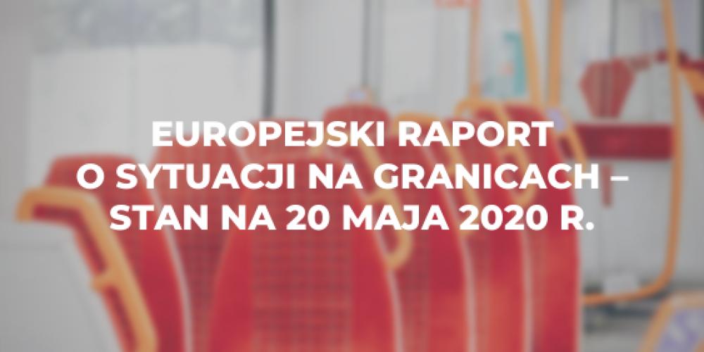 Europejski raport o sytuacji na granicach – stan na 20 maja 2020 r.