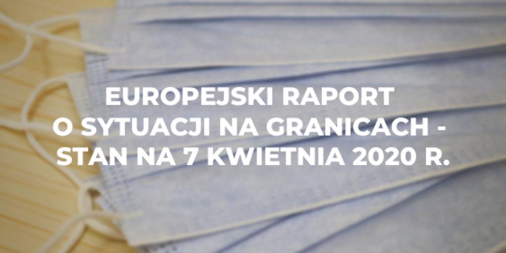 Europejski raport o sytuacji na granicach – stan na 7 kwietnia 2020 r.