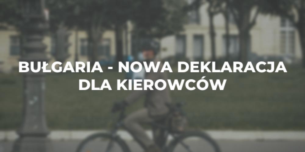 Bułgaria – nowa deklaracja dla kierowców
