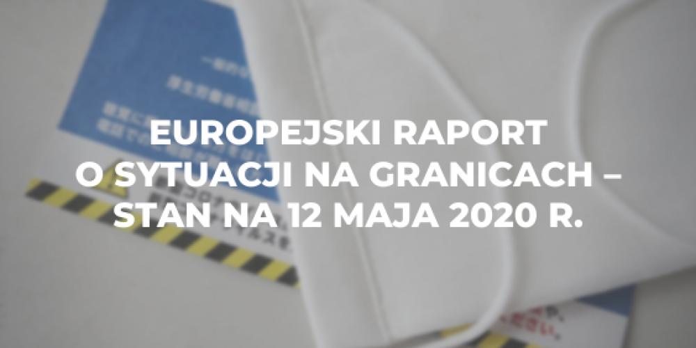 Europejski raport o sytuacji na granicach – stan na 12 maja 2020 r.