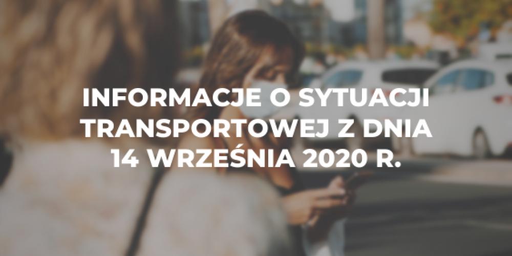 Informacje o sytuacji transportowej z dnia 14 września 2020 r.