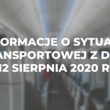 Informacje o sytuacji transportowej z dnia 12 sierpnia 2020 r.