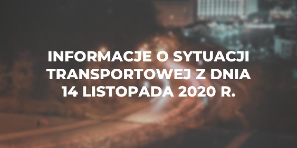 Informacje o sytuacji transportowej z dnia 14 listopada 2020 r.