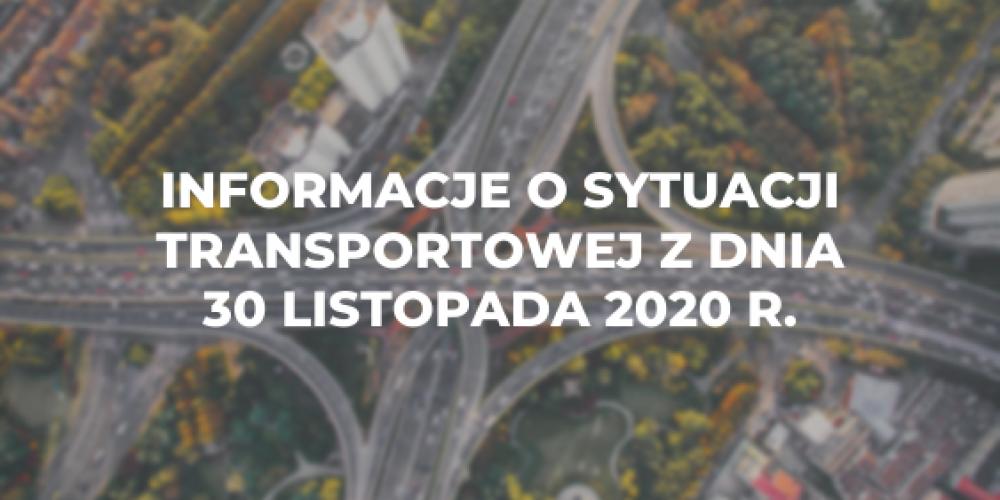 Informacje o sytuacji transportowej z dnia 30 listopada 2020 r.