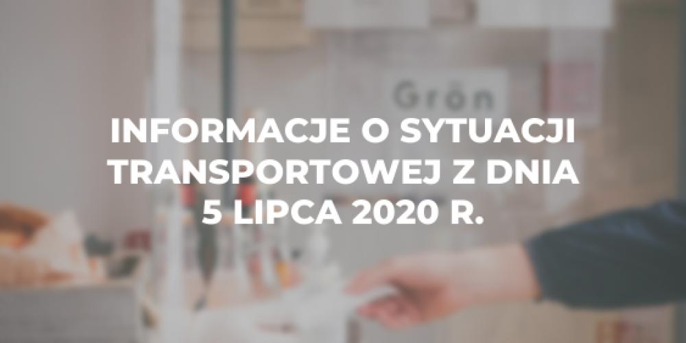 Informacje o sytuacji transportowej z dnia 5 lipca 2020 r.