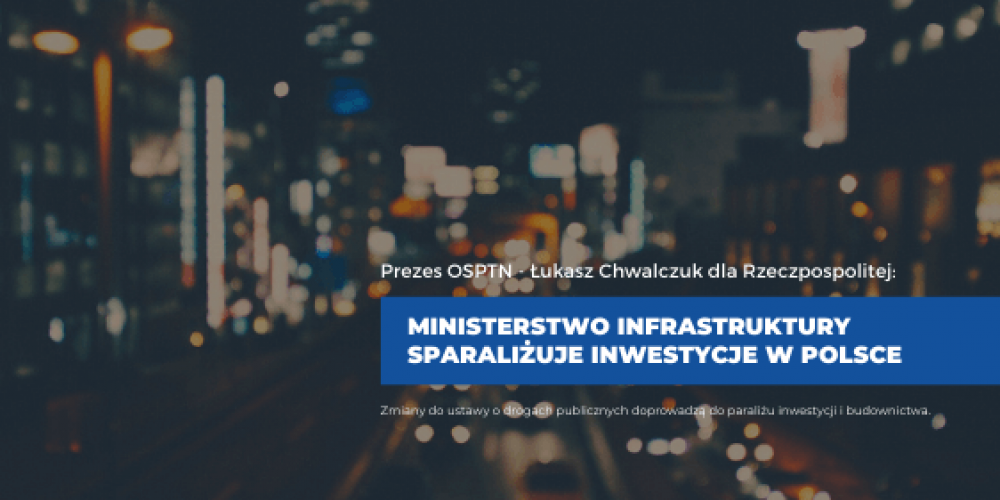 Ministerstwo Infrastruktury sparaliżuje inwestycje w Polsce
