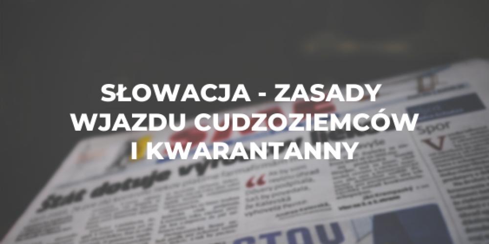 Słowacja – zasady wjazdu cudzoziemców i kwarantanny