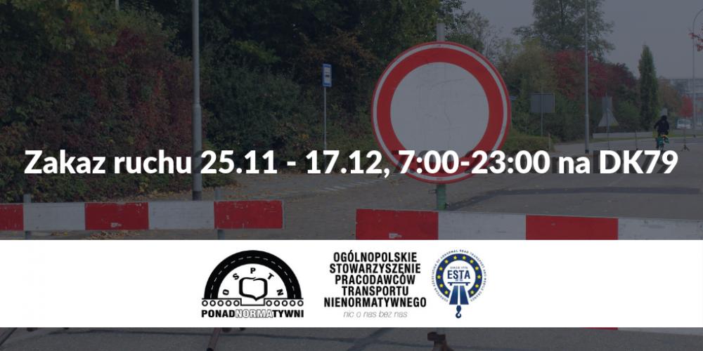 Województwo Śląskie – zakaz ruchu 25.11.2018 – 17.12.2018, 7:00-23:00 na DK79