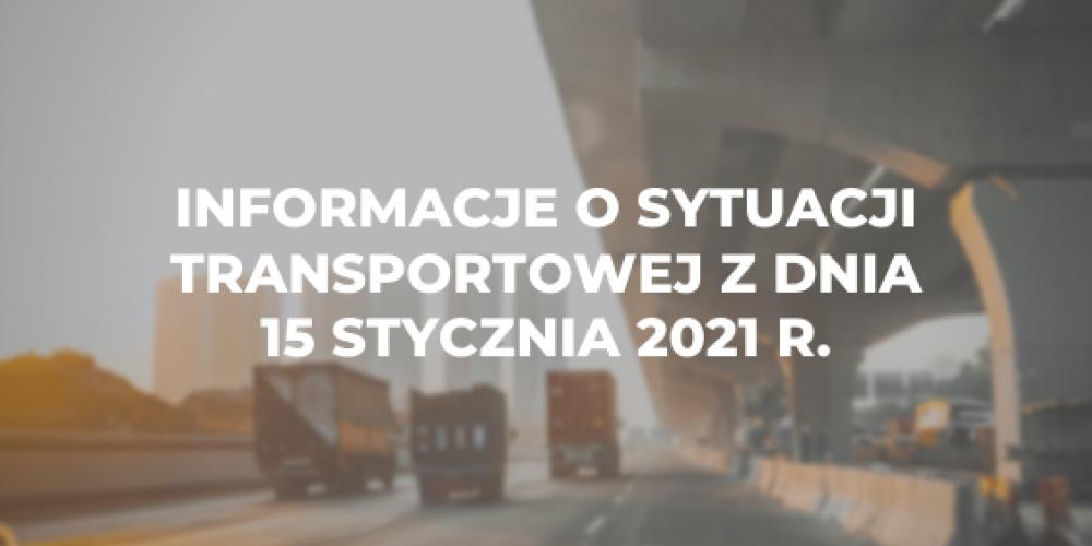 Informacje o sytuacji transportowej z dnia 15 lutego 2021 r.