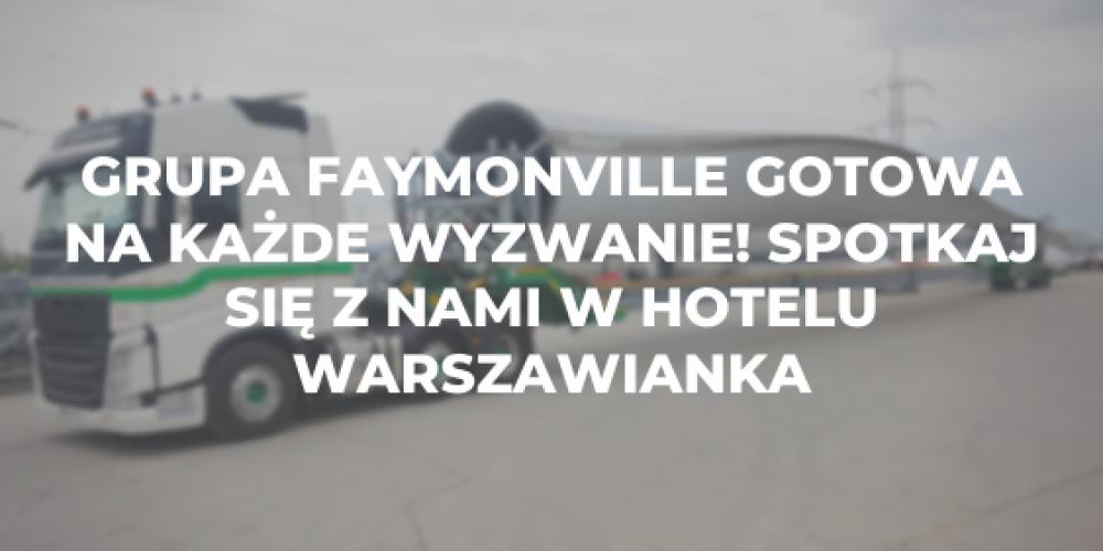 Grupa Faymonville gotowa na każde wyzwanie! Spotkaj się z nami w Hotelu Warszawianka