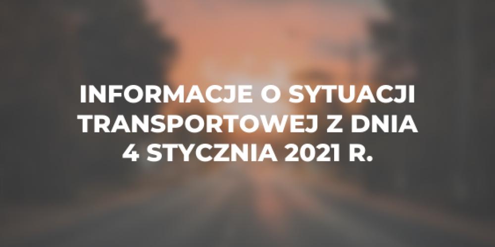 Informacje o sytuacji transportowej z dnia 4 stycznia 2021 r.