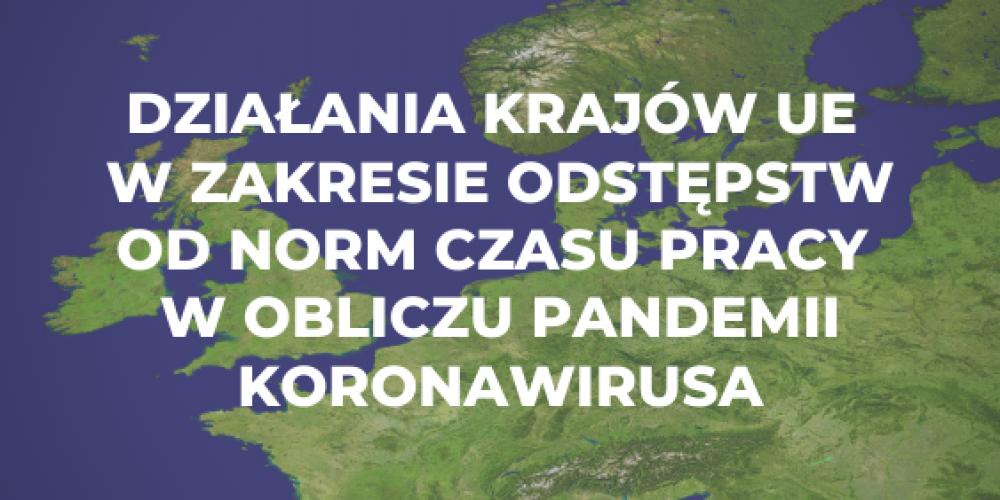 Działania krajów UE w zakresie odstępstw od norm czasu pracy w obliczu pandemii koronawirusa