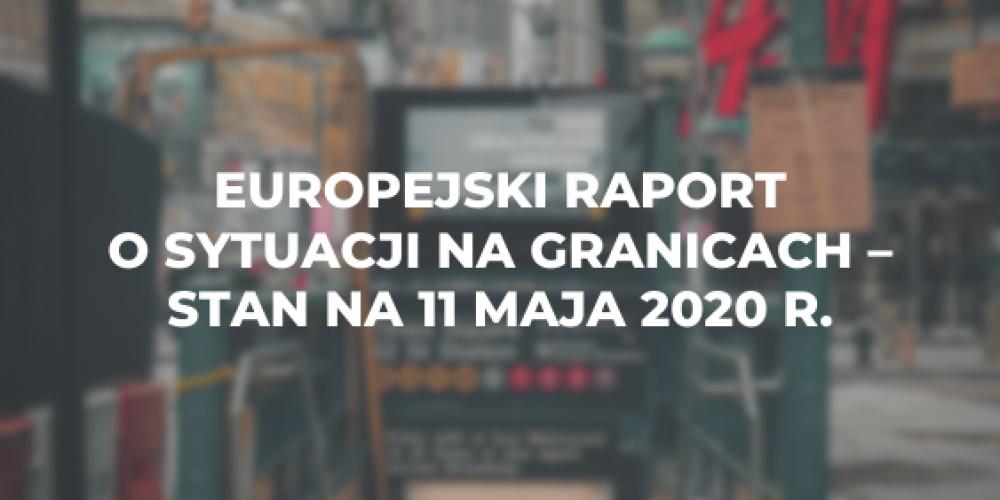Europejski raport o sytuacji na granicach – stan na 11 maja 2020 r.