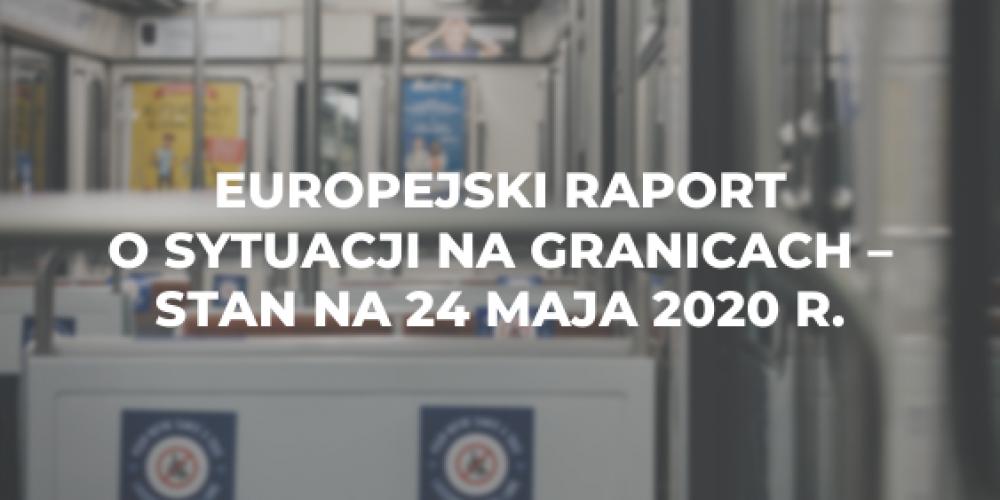 Europejski raport o sytuacji na granicach – stan na 24 maja 2020 r.