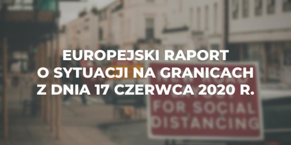 Europejski raport o sytuacji na granicach z dnia 17 czerwca 2020 r.