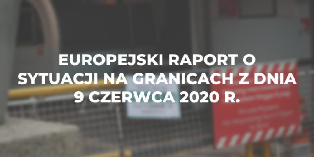 Europejski raport o sytuacji na granicach z dnia 9 czerwca 2020 r.