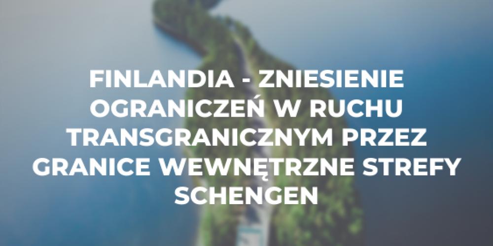 Finlandia – zniesienie ograniczeń w ruchu transgranicznym przez granice wewnętrzne strefy Schengen