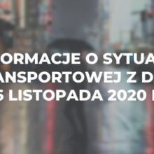 Informacje o sytuacji transportowej z dnia 16 listopada 2020 r.