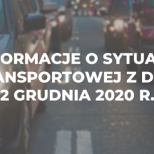 Informacje o sytuacji transportowej z dnia 2 grudnia 2020 r.
