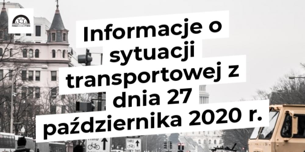 Informacje o sytuacji transportowej z dnia 27 października 2020 r.