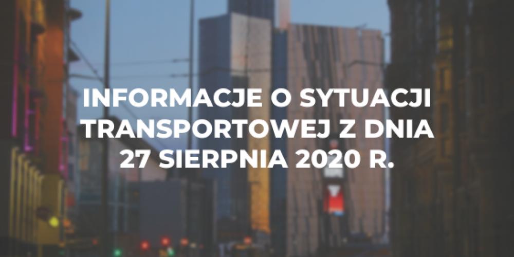 Informacje o sytuacji transportowej z dnia 27 sierpnia 2020 r.