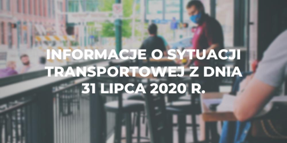 Informacje o sytuacji transportowej z dnia 31 lipca 2020 r.
