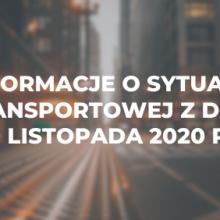 Informacje o sytuacji transportowej z dnia 9 listopada 2020 r.