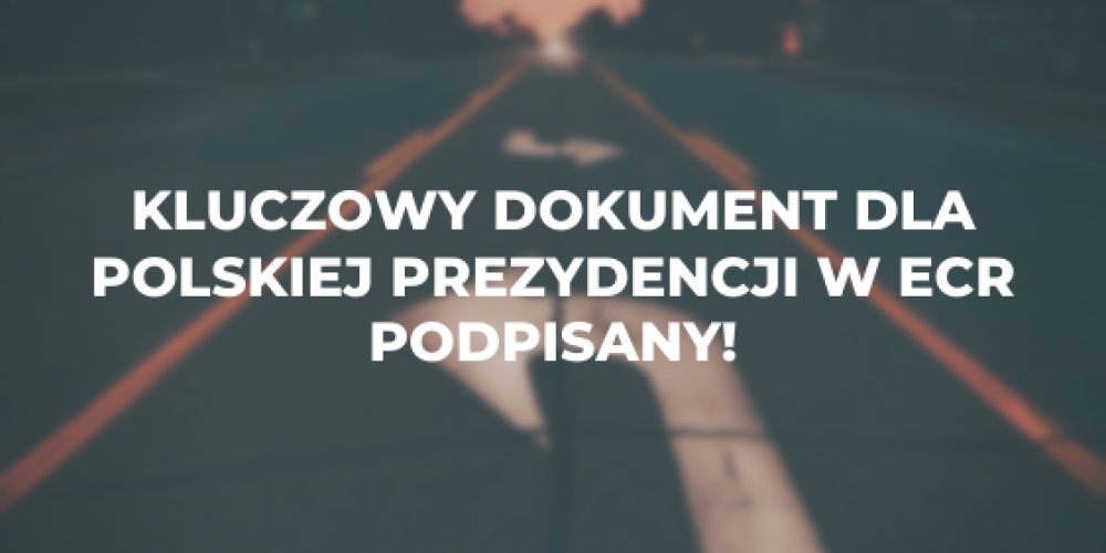 Kluczowy dokument dla polskiej prezydencji w ECR podpisany!