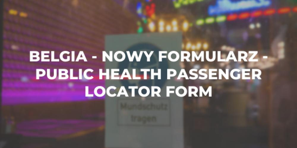 Belgia – nowy formularz – Public Health Passenger Locator Form