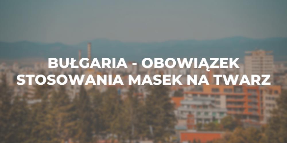 Bułgaria – obowiązek stosowania masek na twarz