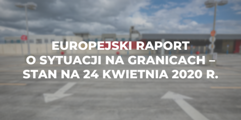 Europejski raport o sytuacji na granicach – stan na 24 kwietnia 2020 r.